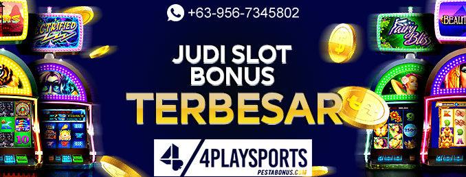 Judi Slot Bonus Terbesar 4playsports