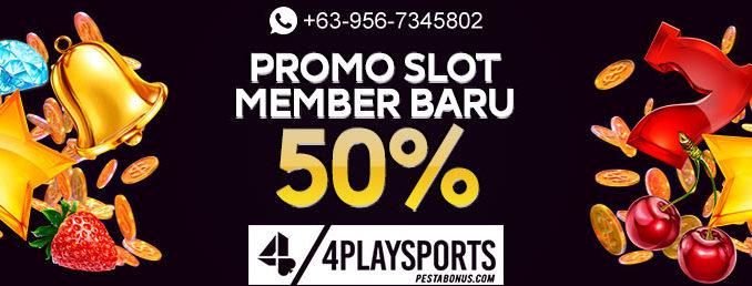 Slot Bonus New Member 50% 4playsports