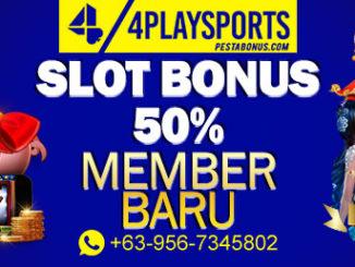 slot bonus 50% member baru 4playsports