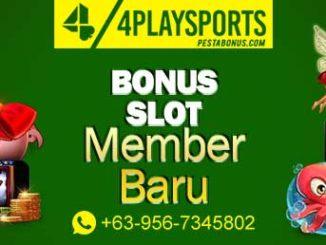 bonus slot member baru 4playsports