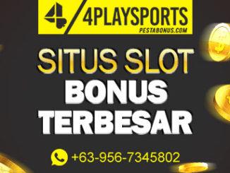 situs slot bonus terbesar 4playsports