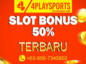 slot bonus 50% terbaru 4playsports